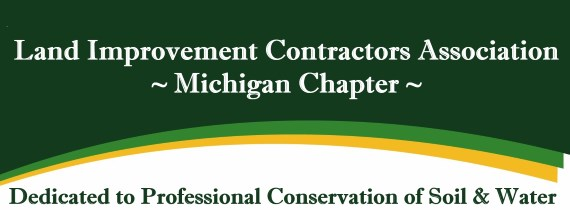 Land Improvement Contractors Association ~Michigan Chapter~